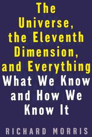 THE UNIVERSE, THE ELEVENTH DIMENSION, AND EVERYTHING by Richard Morris