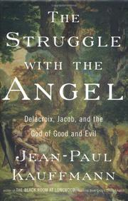 THE STRUGGLE WITH THE ANGEL by Jean-Paul Kauffmann