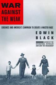 WAR AGAINST THE WEAK by Edwin Black