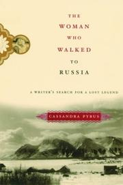 THE WOMAN WHO WALKED TO RUSSIA by Cassandra Pybus