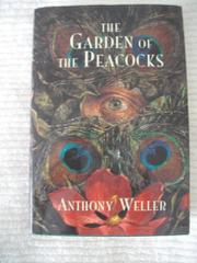 THE GARDEN OF THE PEACOCKS by Anthony Weller