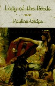 LADY OF THE REEDS by Pauline Gedge