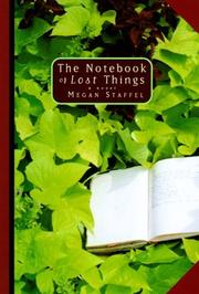 THE NOTEBOOK OF LOST THINGS by Megan Staffel