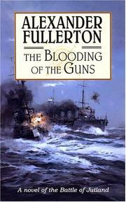 THE BLOODING OF THE GUNS by Alexander Fullerton