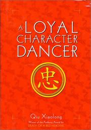A LOYAL CHARACTER DANCER by Qiu Xiaolong