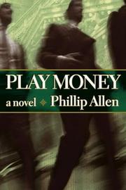 PLAY MONEY by Phillip Allen