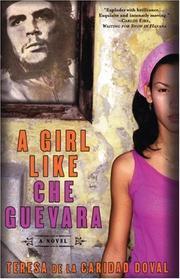 A GIRL LIKE CHE GUEVARA by Teresa de la Caridad Doval