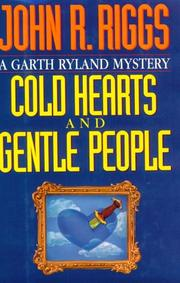 COLD HEARTS AND GENTLE PEOPLE by John R. Riggs