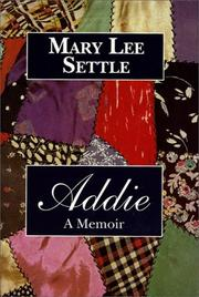 ADDIE: A Memoir by Mary Lee Settle