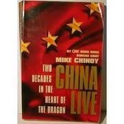 CHINA LIVE by Mike Chinoy