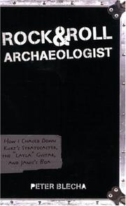 ROCK AND ROLL ARCHAEOLOGIST by Peter Blecha