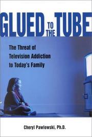 GLUED TO THE TUBE by Cheryl Pawlowski