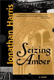 SEIZING AMBER by Jonathan Harris