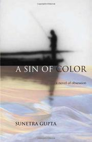 A SIN OF COLOR by Sunetra Gupta