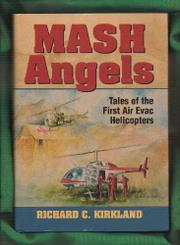 MASH ANGELS by Richard C. Kirkland