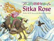 SITKA ROSE by Shelley Gill