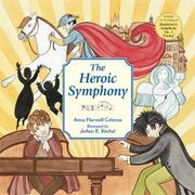 THE HEROIC SYMPHONY by Anna Harwell Celenza