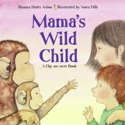 MAMA'S WILD CHILD/PAPA'S WILD CHILD by Dianna Hutts Aston