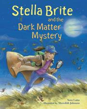 STELLA BRITE AND THE DARK MATTER MYSTERY by Sara Latta