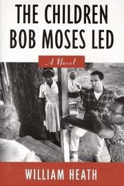 THE CHILDREN BOB MOSES LED by William Heath