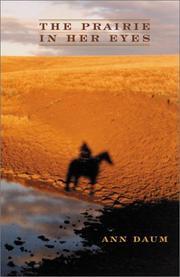 THE PRAIRIE IN HER EYES by Ann Daum