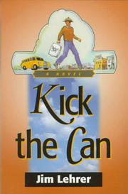KICK THE CAN by Jim Lehrer