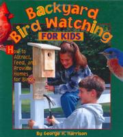 BACKYARD BIRD WATCHING FOR KIDS by George H. Harrison