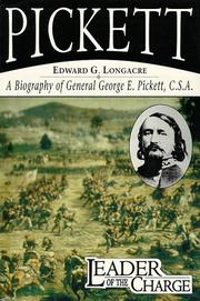 """""""LEADER OF THE CHARGE: A Biography of General George E. Pickett, C.S.A."""" by Edward G. Longacre"""