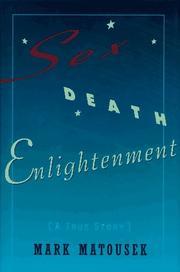 SEX DEATH ENLIGHTENMENT by Mark Matousek