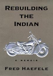 REBUILDING THE INDIAN by Fred Haefele