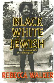 BLACK, WHITE, AND JEWISH by Rebecca Walker