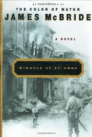 MIRACLE AT ST. ANNA by James McBride