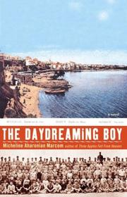 THE DAYDREAMING BOY by Micheline Aharonian Marcom