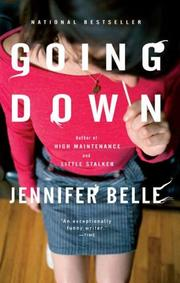 GOING DOWN by Jennifer Belle