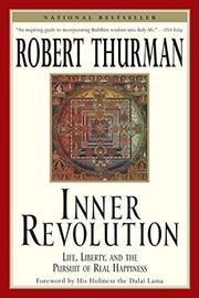 """INNER REVOLUTION: Life, Liberty, and the Pursuit of Real Happiness"" by Robert Thurman"