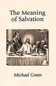 THE MEANING OF SALVATION by M. B. Green