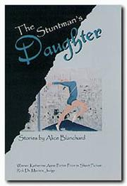 THE STUNTMAN'S DAUGHTER by Alice Blanchard