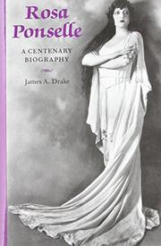 ROSA PONSELLE by James A. Drake