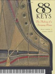 88 KEYS: The Making of a Steinway Piano by Miles Chapin