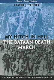 MY HITCH IN HELL: The Bataan Death March by Lester I. Tenney