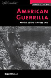 AMERICAN GUERRILLA: My War Behind Japanese Lines by Roger Hilsman