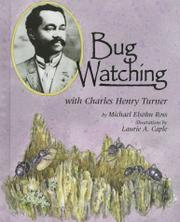 BUG WATCHING WITH CHARLES HENRY TURNER by Michael Elsohn Ross