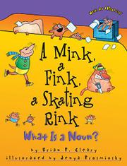 A MINK, A FINK, A SKATING RINK by Brian P. Cleary