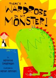 THERE'S A WARDROBE IN MY MONSTER! by Adrienne Geoghegan
