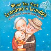 WHEN YOU VISIT GRANDMA AND GRANDPA by Anne Bowen