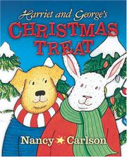 HARRIET AND GEORGE'S CHRISTMAS TREAT by Nancy Carlson