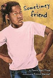 SOMETIMEY FRIEND by Pansie Hart Flood