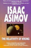 THE RELATIVITY OF WRONG by Isaac Asimov