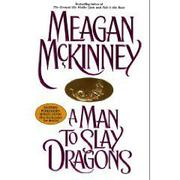 A MAN TO SLAY DRAGONS by Meagan McKinney