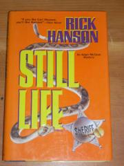 STILL LIFE by Rick Hanson